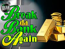 Break Da Bank Again от Microgaming новый игровой автомат с яркими символами на линиях и барабанах